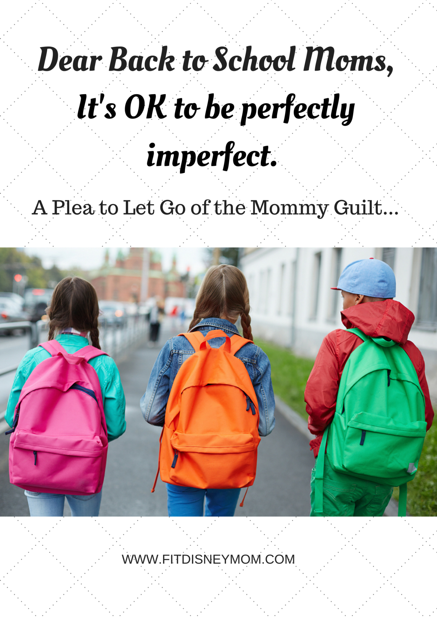 Dear Back to School Moms,It's OK to be perfectly imperfect.