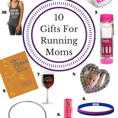 Mother's Day | 10 Gifts for Running Moms