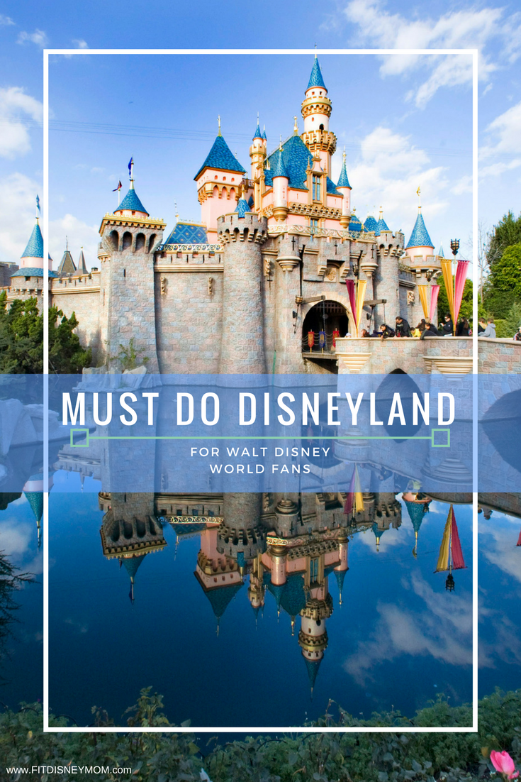 Must do Disneyland, Must do Disneyland Attractions, Rides Unique to Disneyland, Disneyland Vacation Planning