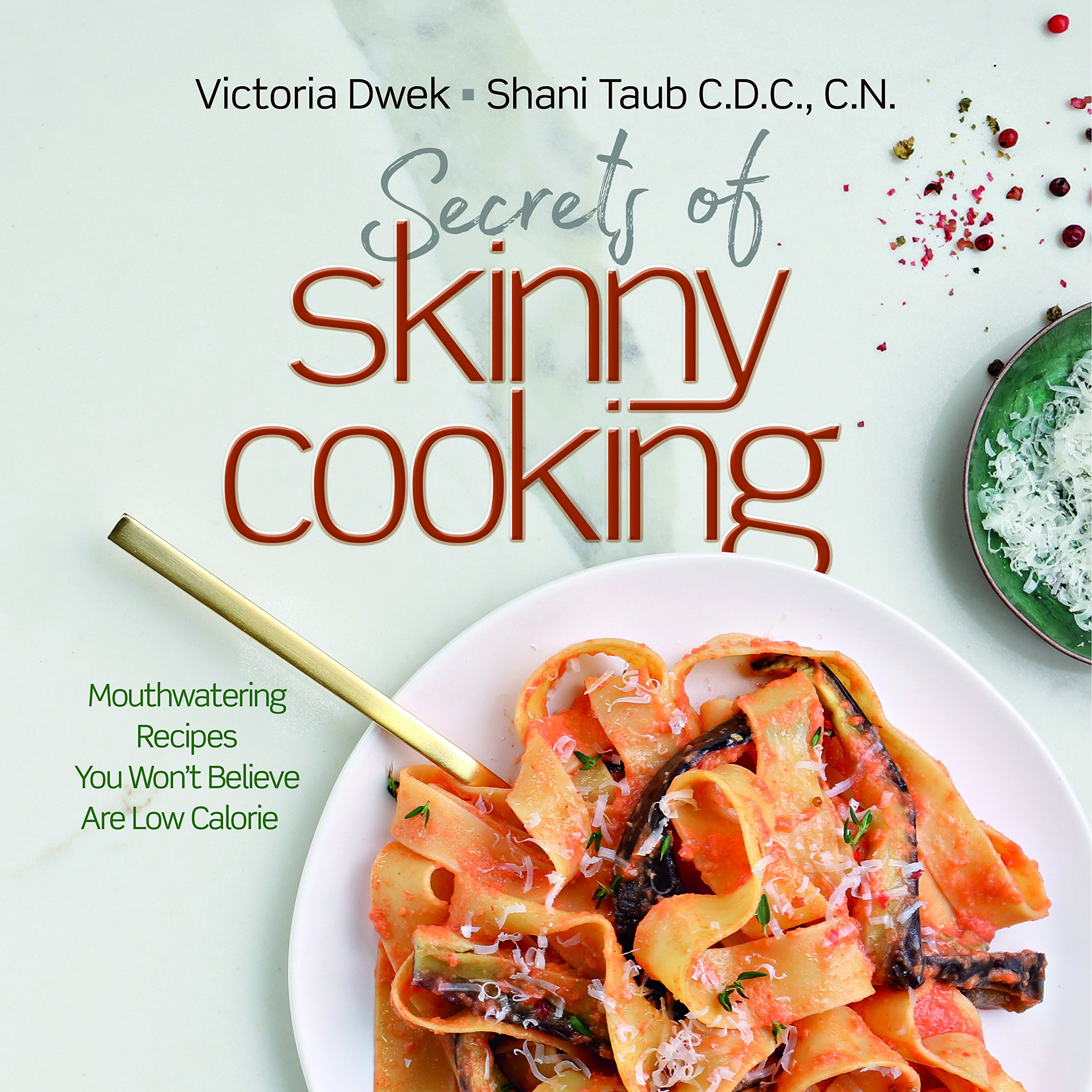 Secrets of Skinny Cooking Cookbook, Secrets of Skinny Cooking Recipes, Skinny Recipes, Low Calorie Recipes
